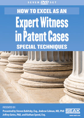 How to Excel as an Expert Witness in Patent Cases: Special Techniques-DVD Set